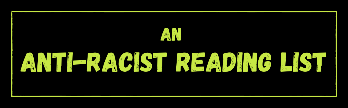 An Anti-Racist Reading List