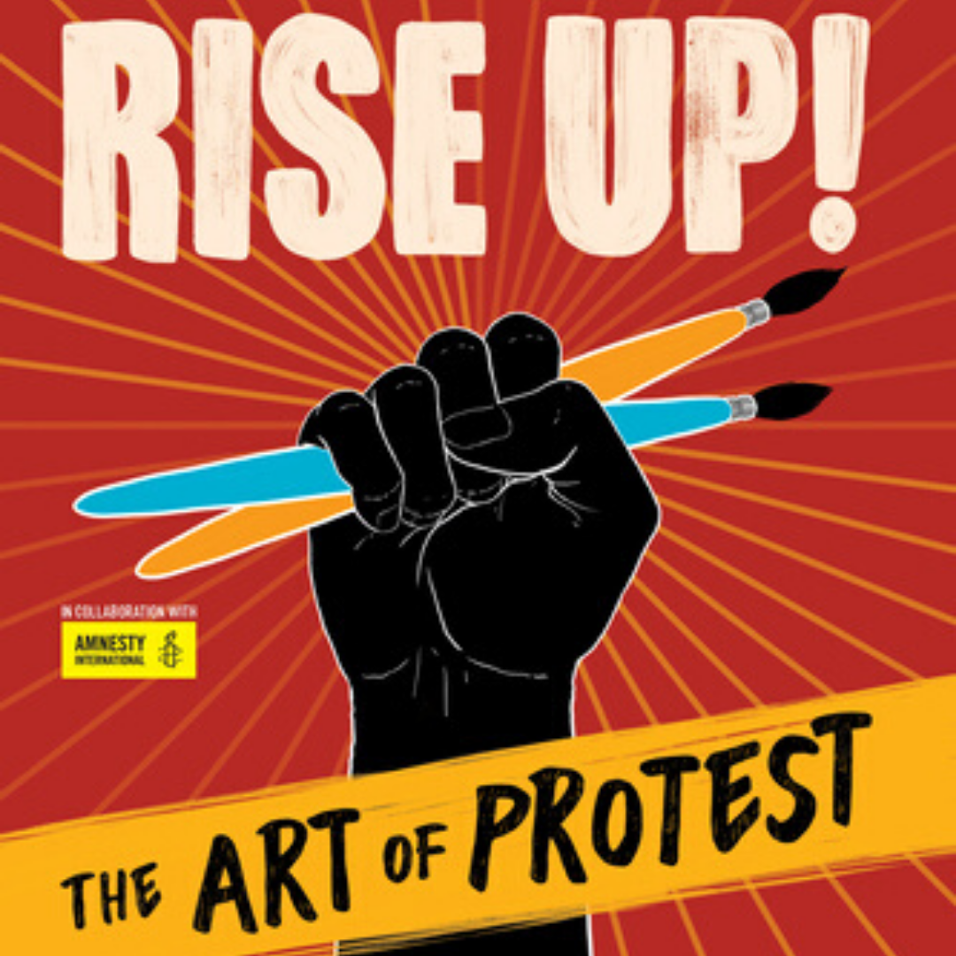 Image: An upraised black fist holding two paintbrushes against a red background. Text Reads: Rise Up! The Art of Protest.