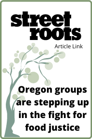Street Roots Article: Oregon groups are stepping up in the fight for food justice